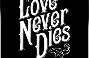 'Love Never Dies'